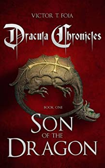 Dracula Chronicles: Son of the Dragon by [Victor Foia]