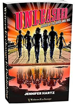 Heroes of the Horde Series, Book 1: Unleashed (Heroes of the Horde Young Adult Urban Superhero Fantasy) by [Jennifer Hartz]