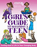 American Medical Association Girl's Guide to Becoming a Teen - American Medical Association