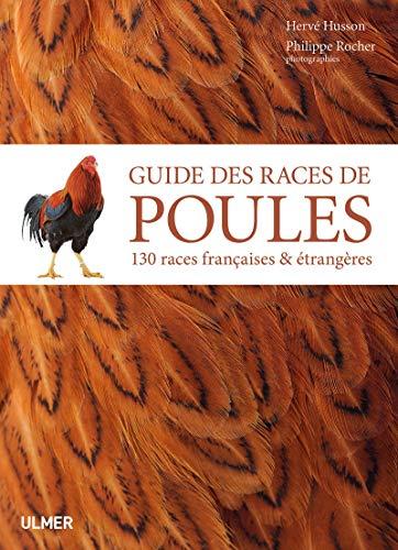 Guide des races de poules - 130 races françaises &...