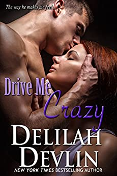 Drive Me Crazy (an erotic short story) by [Delilah Devlin]