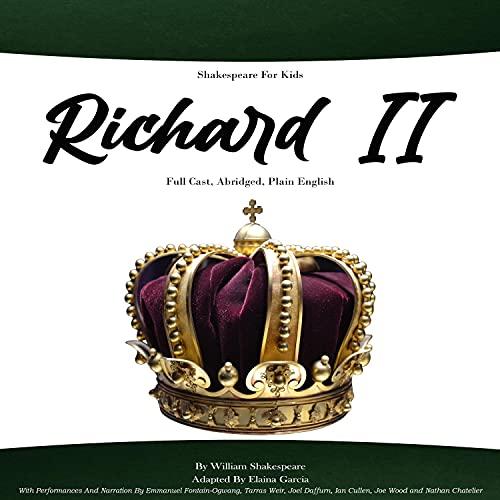 Shakespeare For Kids - Richard II Audiobook By William Shakespeare, Elaina Garcia cover art