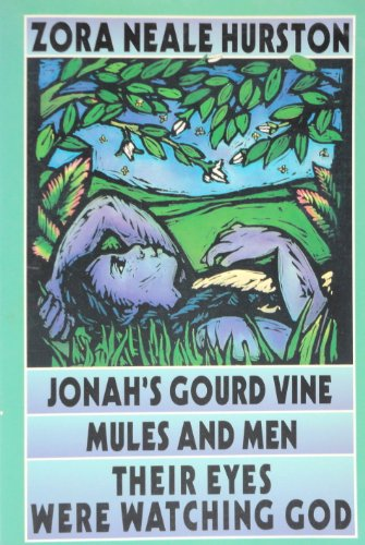 Jonah's Gourd Vine----mules and Men----their Eyes Were Watching God