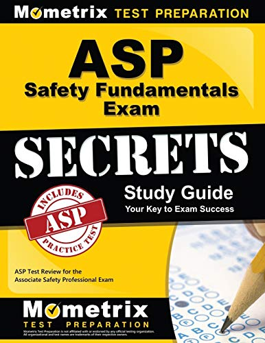 Compare Textbook Prices for ASP Safety Fundamentals Exam Secrets Study Guide: ASP Test Review for the Associate Safety Professional Exam  ISBN 9781609712099 by ASP Exam Secrets Test Prep Team,Mometrix Safety Certification Test Team