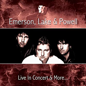 Live in Concert & More... (feat. Keith Emerson, Greg Lake, Cozy Powell)
