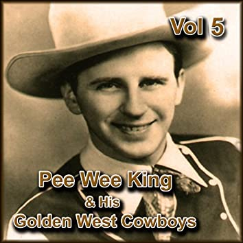 Pee Wee King & His Golden West Cowboys, Vol. 5