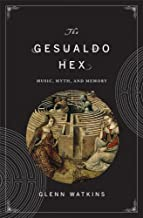 The Gesualdo Hex Music, Myth, and Memory