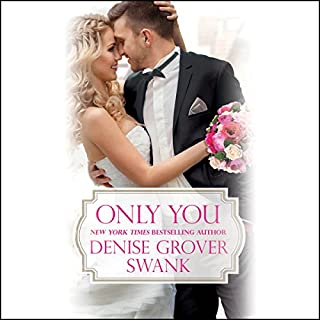 Only You                   By:                                                                                                                                 Denise Grover Swank                               Narrated by:                                                                                                                                 Loretta Rawlins                      Length: 10 hrs and 28 mins     4 ratings     Overall 4.8