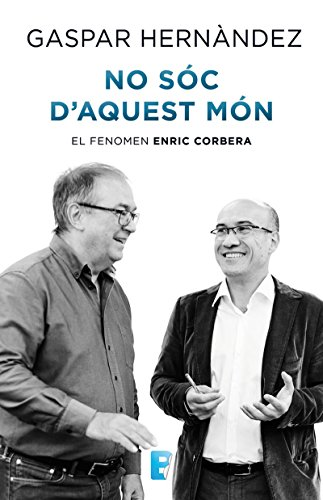 No sóc daquest món: El fenomen Enric Corbera (Catalan Edition)