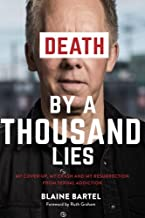 Death by a Thousand Lies: My cover up, my crash and my resurrection from sexual addiction.
