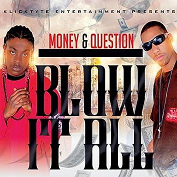 Blow It All (feat. Eli)