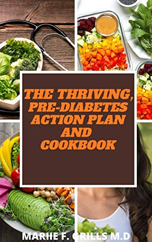 THE THRIVING, PRE-DIABETES ACTION PLAN AND COOKBOOK (English Edition)