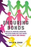 Enduring Bonds: Inequality, Marriage, Parenting, and Everything Else That Makes...