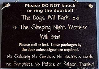 The Dogs Will Bark Sleeping Night Shift Worker Bites Do Not Knock Warning Absolutely No Soliciting Door Sign Signs