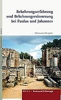 Bekehrungserfahrung Und Bekehrungserinnerung Bei Paulus Und Johannes (Biblische Zeitschrift - Supplements)