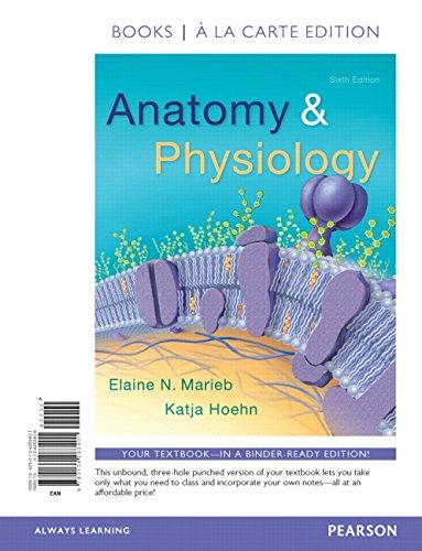 Anatomy & Physiology, Books a la Carte Edition (6th Edition)