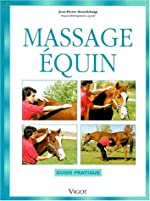 Massage équin. Guide pratique de Jean-Pierre Hourdebaigt