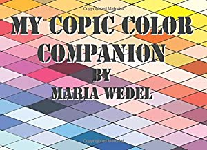 My Copic Color Companion: Get an overview of your full collection of Copic Markers