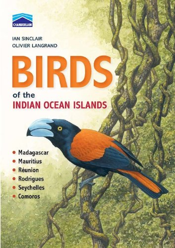 Birds of the Indian Ocean Islands: Madagascar, Mauritius, Reunion, Rodrigues, Seychelles and the Comores (English Edition)