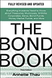 The Bond Book, Third Edition: Everything Investors Need to Know About Treasuries, Municipals