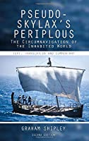 Pseudo-Skylax's Periplous: The Circumnavigation of the Inhabited World: Text, Translation and Commentary