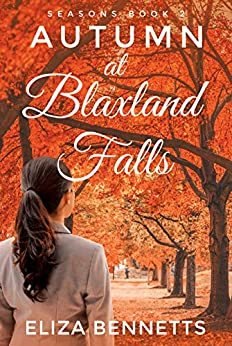 Autumn at Blaxland Falls (Seasons Book 2) by [Eliza Bennetts]