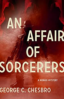An Affair of Sorcerers (The Mongo Mysteries Book 3) by [George C. Chesbro]