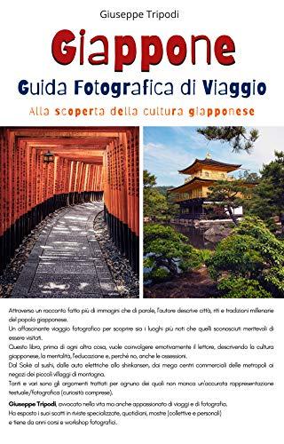 Giappone Guida Fotografica di Viaggio: Alla scoperta della cultura giapponese (Viaggi Fotografici Vol. 1)