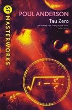 Tau Zero. SF Masterworks. by Poul Anderson (2006-01-01)