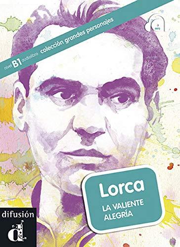 Lorca (a2-B1) (+cd) [Lingua spagnola]: la valiente alegría