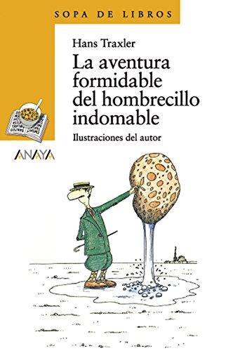 La aventura formidable del hombrecillo indomable (LITERATURA INFANTIL (6-11...