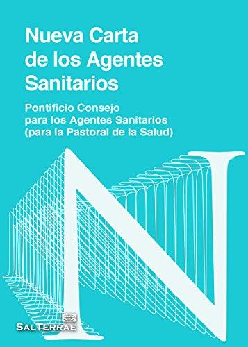 NUEVA CARTA DE LOS AGENTES SANITARIOS: Pontificio Consejo para los Agentes Sanitarios ( para la pastoral de la Salud)