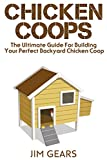 Chicken Coop: Build Your Perfect Chicken Coop Today, In This Chicken Coop Guide For Beginners You Will Learn How To Make A Great DIY Background Chicken Coop. Raise Chickens The Right Way