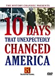 10 Days That Unexpectedly Changed America (History Channel)