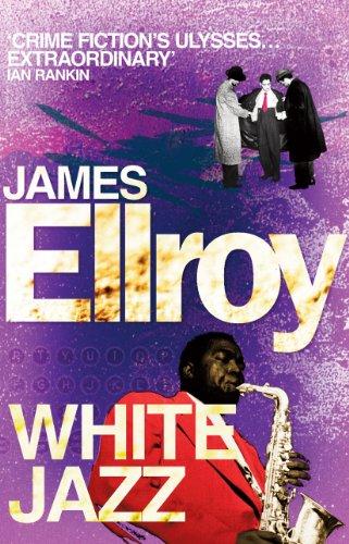 White Jazz: James Ellroy (L.A. Quartet, 4)