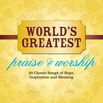 World's Greatest Praise & Worship
