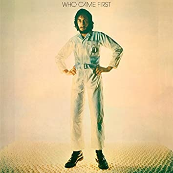 Who Came First (Deluxe)
