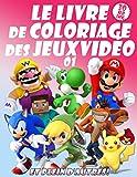LE LIVRE DE COLORIAGE DES JEUX VIDÉO 01: Vos personnages de jeux vidéo préférés dans 30 illustrations de haute qualité pour enfants et adultes