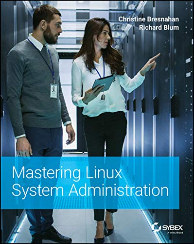 Compare Textbook Prices for Mastering Linux System Administration 1 Edition ISBN 9781119794455 by Bresnahan, Christine,Blum, Richard