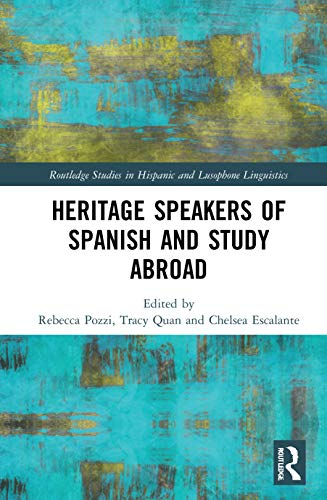 Compare Textbook Prices for Heritage Speakers of Spanish and Study Abroad Routledge Studies in Hispanic and Lusophone Linguistics 1 Edition ISBN 9780367256890 by Pozzi, Rebecca,Quan, Tracy,Escalante, Chelsea