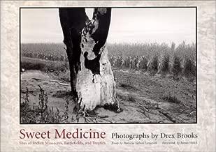 Sweet Medicine: Sites of Indian Massacres, Battlefields, and Treaties