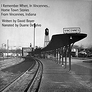 I Remember When, in Vincennes... Home Town Stories from Vincennes, Indiana cover art