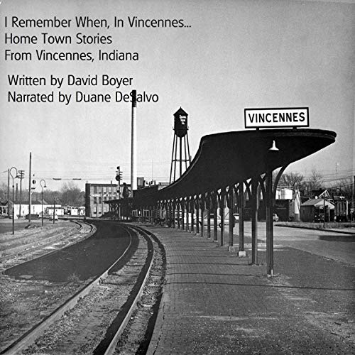 I Remember When, in Vincennes... Home Town Stories from Vincennes, Indiana Titelbild