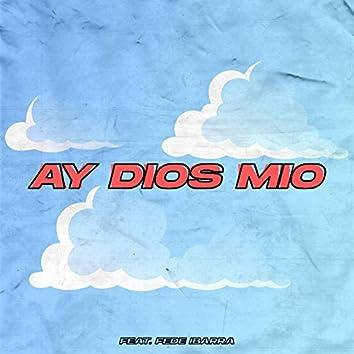 Ay Dios Mio (feat. Fede Ibarra)