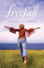 Freefall by Wendy A. Lewis (2008-06-28)