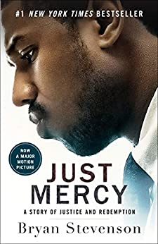 Just Mercy: A Story of Justice and Redemption by [Bryan Stevenson]