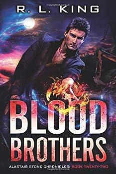 Paperback Blood Brothers: An Alastair Stone Urban Fantasy Novel (Alastair Stone Chronicles Book 22) (The Alastair Stone Chronicles) Book