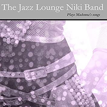The Jazz Lounge Niki Band Plays Madonna´s Songs