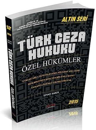 Türk Ceza Hukuku Özel Hükümler: Altın Seri