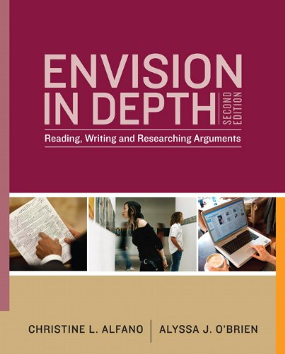 Envision in Depth: Reading, Writing and Researching Arguments